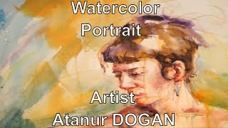 Watercolor Workshop Portrait  Artist Atanur DOGAN Suluboya Aquarelle 水彩 Aкварель Aquarell Akvarel