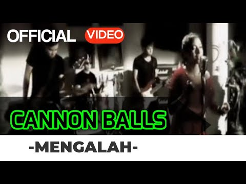 Cannonball - Mengalah ( Official Video )