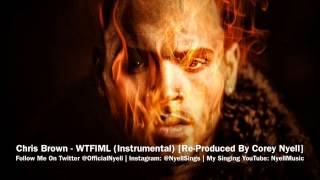 Chris Brown - WTFIML (Instrumental) [Re-Produced By Corey Nyell]