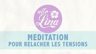 Méditation pour relâcher les tensions