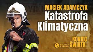 Maciek Adamczyk – Katastrofa Klimatyczna | Stand-up Polska