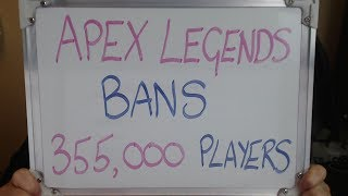 APEX LEGENDS Bans 355,000 PLAYERS !!