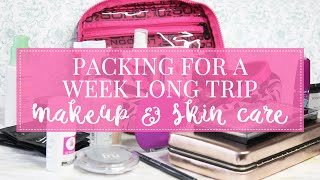 Packing for a Week Long Trip | MAKEUP & SKIN CARE