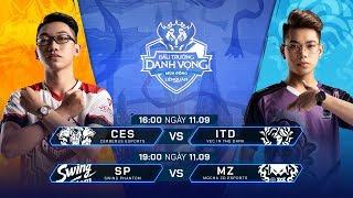 CES vs ITD | SP vs MZ [Vòng 11 - 11.09] - Đấu Trường Danh Vọng Mùa Đông 2019