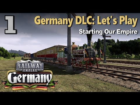 Railway Empire: Germany DLC - Scenario Let's Play #1: Starting Our Empire
