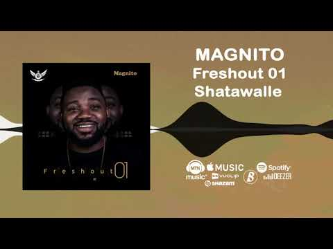 """Magnito – """"Shatawalle"""""""