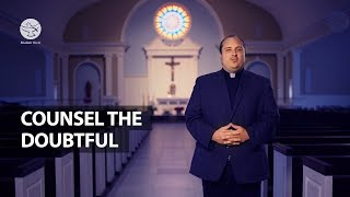 To Instruct the Ignorant and Counsel the Doubtful | Corporal and Spiritual Works of Mercy | Ft.Fr...