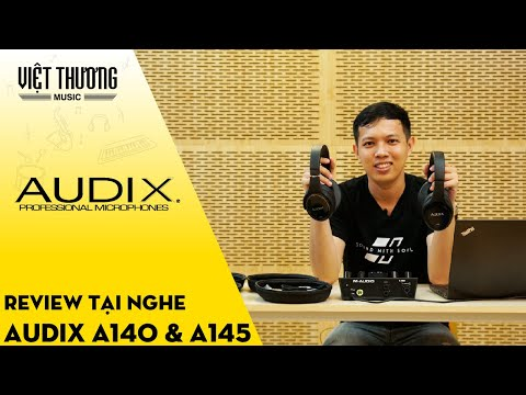 Review tai nghe (headphone) Audix A140 và Audix A145