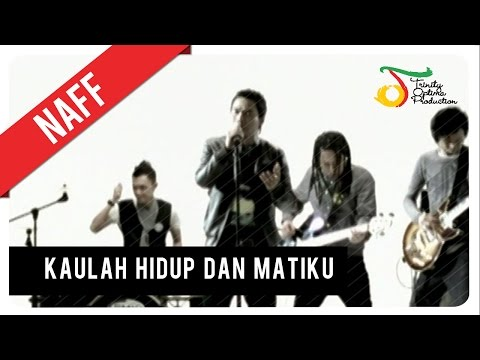 NaFF - Kaulah Hidup Dan Matiku | Official Video Clip - Trinity Optima Production