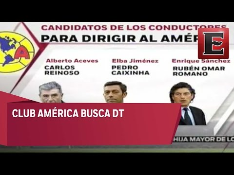 ¿Quienes son los candidatos para dirigir al América?