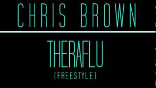 Chris Brown - Theraflu / Way Too Cold  (Freestyle) ( NEW 2012 )