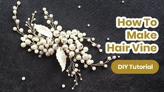 How To Make Bridal Hair Vine. DIY Hair Comb From PEARLS. Handmade TUTORIAL