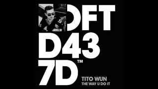 Tito Wun 'The Way U Do It' (Doc Daneeka's Persie Dub)