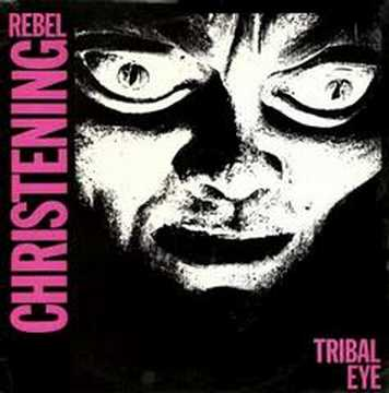 Rebel Christening - Tribal Eye