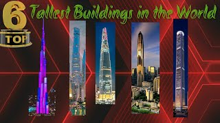 [TOP 6 Tallest Buildings in the World- 1080p]