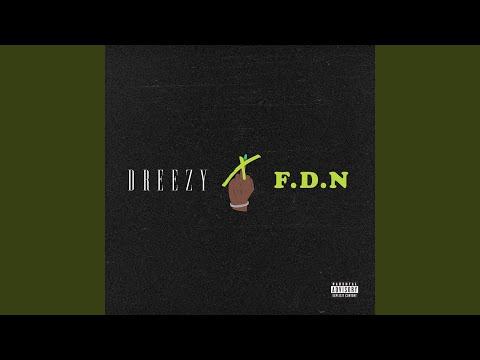 F.D.N (Song) by Dreezy