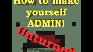 Unturned | How to make yourself admin 3.20.8.0 *2021*