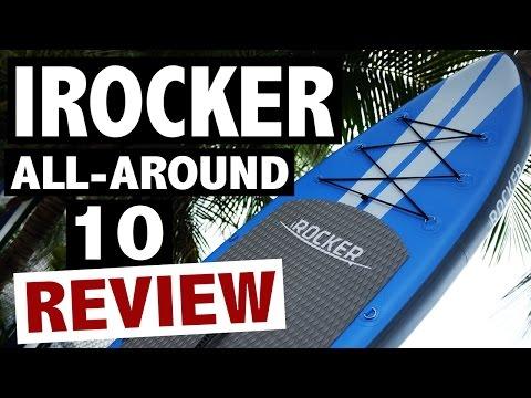 iRocker ALL-AROUND 10′ SUP Review