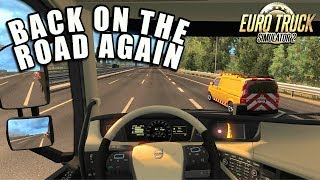 BACK ON THE ROAD AGAIN - Euro Truck Simulator 2