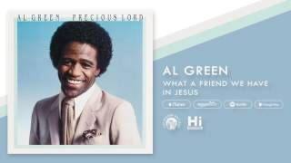 Al Green - What A Friend We Have In Jesus (Official Audio)