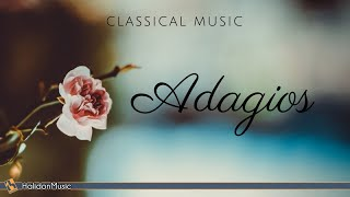 Adagios | Classical Music for Relaxation