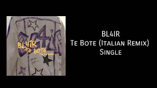 BL4IR   TE BOTE (ITALIAN REMIX)