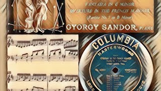 Bach / Gyorgy Sandor, 1949: Ouverture in the French Manner, BWV 831 - Complete
