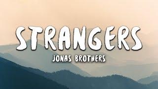 Jonas Brothers - Strangers (Lyrics)