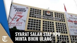 Syarat Kurang Tepat Staf KPU Minta Bikin Ulang