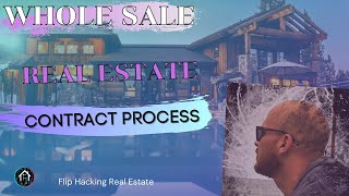 Wholesale Real Estate Contract Process