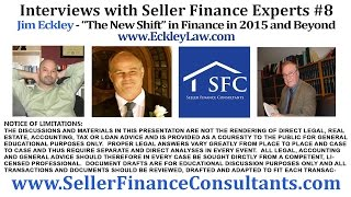 Interviews with Creative Finance Experts #8_ The New _Shift_ in Finance - Attorney Jim Eckley