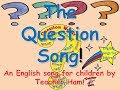 The Question Song by Teacher Ham!