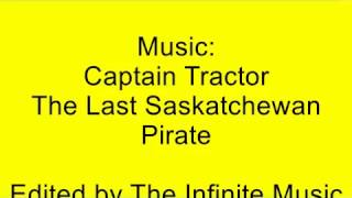 Captain Tractor - The Last Saskatchewan Pirate Lyrics