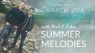 Summer Melodies with Mark & Lukas - March 2018 [Best Progressive House Mix]