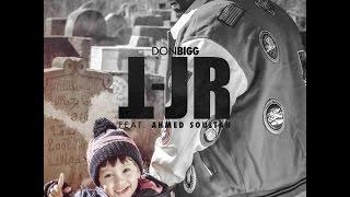 DON BIGG feat AHMED SOULTAN - TJR -