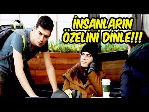 İNSANLARIN ÖZELİNİ DİNLE!!