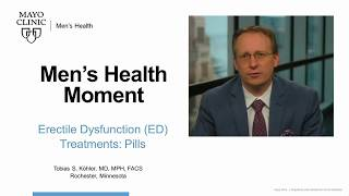 Mayo Men's Health Moment: Erectile Dysfunction (ED) Treatment: Pills