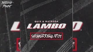 QUIX & Matroda   Lambo (RicharddSly Edit)