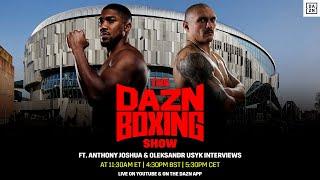 The DAZN Boxing Show Featuring Anthony Joshua And Oleksandr Usyk