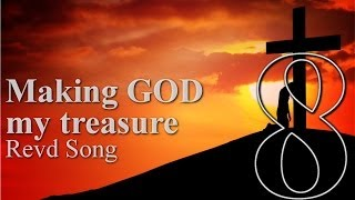 Making GOD my treasure - Revd Song