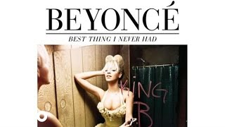 Beyoncé - Best Thing I Never Had (Audio)