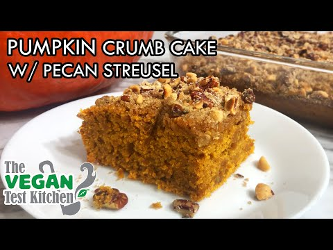 Pumpkin Crumb Cake w/ Pecan Streusel | The Vegan Test Kitchen