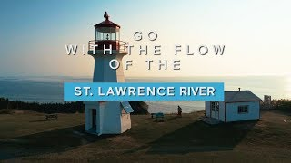 Go with the flow of the St. Lawrence River