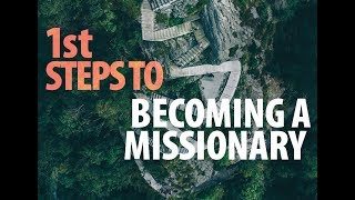 What Are the First Steps to Becoming a Missionary?