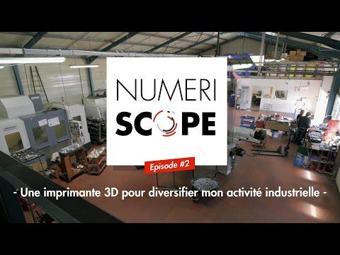 Numériscope #2 Une imprimante 3D pour diversifier son activité industrielle