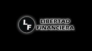 ¿Que Es Libertad Financiera NA - INTERNACIONAL?