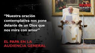 El Papa explica el camino de la oración de contemplación