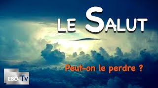 PEUT-ON PERDRE SON SALUT ?