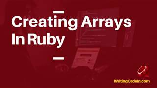 Creating Arrays In Ruby