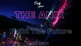 The Anix - Fight The Future ( Rock Space Upload 🎸)